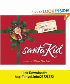 SantaKid James Patterson, Michael Garland , ISBN-10: 0316000612  ,  , ASIN: B000HEYVCW , tutorials , pdf , ebook , torrent , downloads , rapidshare , filesonic , hotfile , megaupload , fileserve