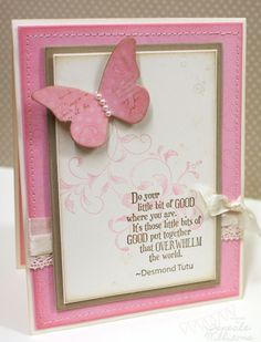 lovely handmade card ... mostly pink ... butterfly with pearl body... sentiment by Desmond Tutu ... Stampin' Up!