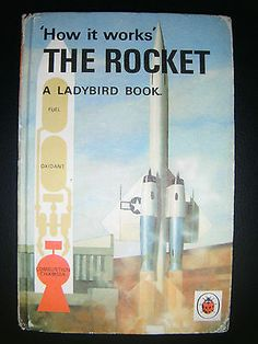 Vintage Ladybird Book, The Rocket, How it Works, 654 Series, 2/6, Matt.