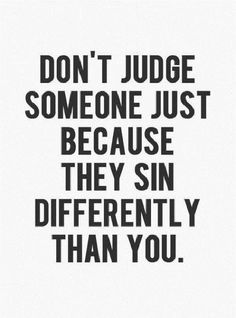 I think I agree with this..we all sin differently, but we all sin equally when we stand before God. He sees our sins as equal, we should not see other's pain as more intense.