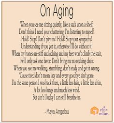 Poem: On Aging by Maya Angelou