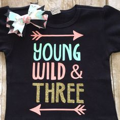 Young wild and three shirt and BOW. by OhMyPoshDesign on Etsy