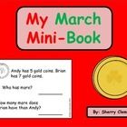 March Mini-Book  This 21 page book is designed as a mini-book with four books per page. You can copy the book, cut it into fourths, staple, and the...