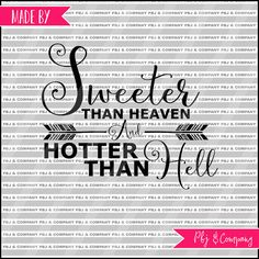 Sweeter than Heaven Quote DIY Cutting File  SVG PNG by PBJnCompany