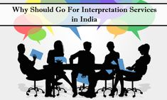 Why Should Go For Interpretation Services in India