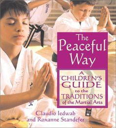The Peaceful Way: A Children's Guide to the Traditions of the Martial Arts by Claudio Iedwab, http://www.amazon.com/dp/0892819294/ref=cm_sw_r_pi_dp_I-BGqb0CFZKK7