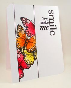 Just beautiful! You and Your Big Dreams: Butterflies: You Make Me Smile
