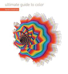 Color: the Professional's Guide, Understanding, Appreciating and Mastering Color in Art and Design