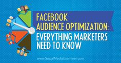 Facebook Audience Optimization: What Marketers Need to Know - http://www.socialmediaexaminer.com/facebook-audience-optimization-what-marketers-need-to-know?utm_source=rss&utm_medium=Friendly Connect&utm_campaign=RSS @smexaminer