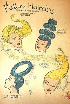 For the Hair-do Hall of Fame: Future hair Robert Rauschenberg, Vintage Space, Vintage Ads, Retro Ads, Vintage Stuff, Joan Mitchell, Space Girl, Space Age, Avant Garde Hair