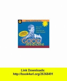 Good Medicine How to Turn Pain into Compassion with Tonglen Meditation (9781564558466) Pema Chodron , ISBN-10: 1564558460  , ISBN-13: 978-1564558466 ,  , tutorials , pdf , ebook , torrent , downloads , rapidshare , filesonic , hotfile , megaupload , fileserve
