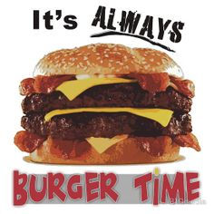 It's Always Burger Time sticker for #Burger lovers! #Stickers #RedBubble