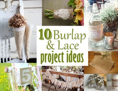10 Burlap and Lace Project Ideas....love these ideas...my fav is the birthday banner, so fun and pretty for the girls...