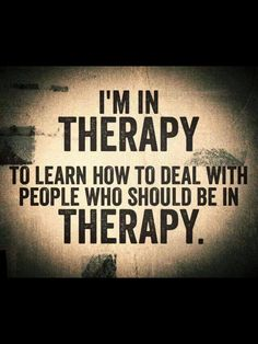 One person actually is in therapy to ya know learn to apparently pick apart other people instead of fixing your own damn issues