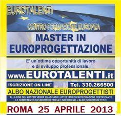 MASTER IN EUROPROGETTAZIONE A ROMA 25 APRILE 2013