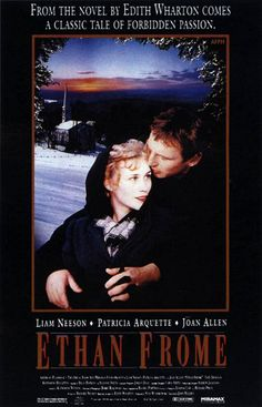 'Ethan Frome', 1993 - Starring Liam Neeson, Patricia Arquette and Joan Allen - Based on the novel of the same name by Edith Wharton.
