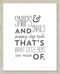 Wall Art Print / Children / Nursery / Snips and snails, and puppy dogs tails that's what little boys are made of