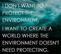I don't want to protect the environment. #Climate #Environment #Carbon…
