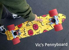 YES VIC YOU HAVE A PIZZA PENNYBOARD