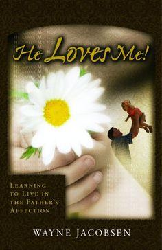 called He Loves Me!, by Wayne Jacobsen