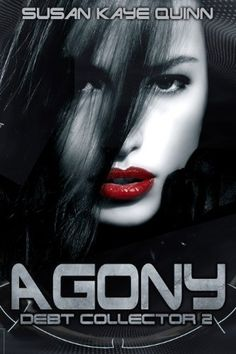 Agony (Debt Collector 2) by Susan Kaye Quinn, http://www.amazon.com/dp/B00C0UFBFW/ref=cm_sw_r_pi_dp_5Kurub17NH6N4
