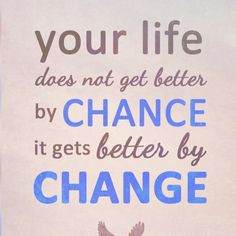 Change It Gets Better, Get Well, Change, Sayings, Words, Quotes, Life, Inspirational, Ideas