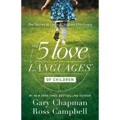 [Free eBook] The 5 Love Languages of Children, The Secret to Loving Children Effectively, Author : Gary Chapman and Ross Campbell Gary Chapman, Love Languages For Kids, Five Love Languages, Believe, Leryn Franco, Best Parenting Books, Parenting Tips, Foster Parenting, Mindful Parenting