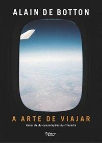 [DIÁRIO DE LEITURA] A Arte de Viajar