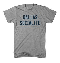 Dallas Socialite - T-shirt