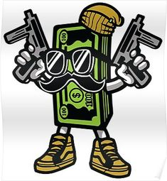 'Gangster Cash Money Cartoon Character' Poster by ThatMerchStore Dope Cartoons, Dope Cartoon Art, Cartoon Drawings, Graffiti Characters, Cartoon Characters, Money Sign, Money Meme, Rasta Tattoo, Graffiti Wallpaper Iphone