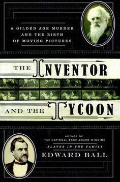 The Inventor and the Tycoon: A Gilded Age Murder and the Birth of Moving Pictures by Edward Ball  New $20.93 #books #education #literature #textbooks