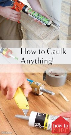 How to Caulk Anything! How to Caulk, Caulking Tips, Caulking Hacks, How to Caulk. How to Caulk Any Camping Ideas, Home Improvement Projects, Home Projects, Home Improvements, Home Renovation, Home Remodeling, Remodeling Contractors, Bathroom Remodeling, Basement Renovations