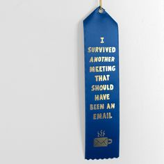 """""""I Survived Another Meeting That Should Have Been An Email"""" award ribbon by Will Bryant."""