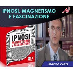 Ipnosi, Magnetismo e Fascinazione - Marco Paret (In Offerta Promo Limitata a € 69,00 anzichè € 120)