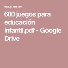 600 juegos para educación infantil.pdf - Google Drive