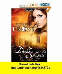 Dunkle Sehnsucht (9783442377459) Jeaniene Frost , ISBN-10: 3442377455  , ISBN-13: 978-3442377459 ,  , tutorials , pdf , ebook , torrent , downloads , rapidshare , filesonic , hotfile , megaupload , fileserve