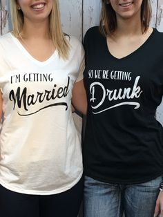 I'm Getting Married - So We're Getting Drunk - Bulk Bridal Party Shirts