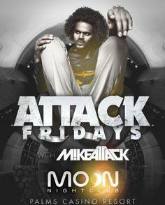 DJ Mike Attack Attack Fridays Moon Nightclub Las Vegas