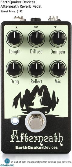EarthQuaker Devices Afterneath Reverb Pedal. Reverb Types: Room/Hall. Controls: Length, Diffuse, Dampen, Drag, Reflect, Mix. Switching: True Bypass. This is one of the highest rated reverb pedals available. For a detailed guide to reverb pedals see https://www.gearank.com/guides/guitar-reverb-pedals