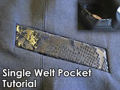 Single Welt Pocket Tutorial - Very easy to follow picture tutorial - with a pattern.