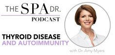 Thyroid Disease and Autoimmunity with Dr. Amy Myers