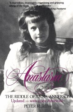 Was Anna Anderson really the Czar's   only surviving daughter, the Grand Duchess Anastasia?  This book is a fascinating look into her life.