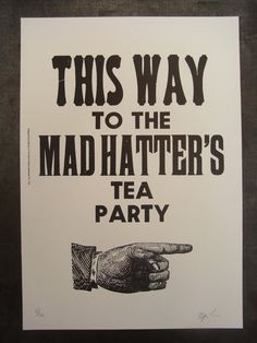 Mad Hatter's Tea Party, point fingers both ways, to lead around back to the tea party in a back yard!