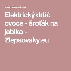Elektrický drtič ovoce - šroťák na jablka - Zlepsovaky.eu