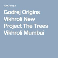Godrej Origins Vikhroli New ProjectThe Trees Vikhroli Mumbai