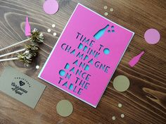 Time to Drink Champagne and Dance on the Table - Pink Handmade Card By Corazones de Papel