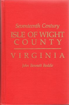 17th Century Isle of Wight County Virginia, by John Bennett Boddie, a Vintage 1994 Edition Collectible Genealogy or History Book for genealogy researchers. The 256-page hardbound book has all pages intact and smooth. The spine is not creased and is tight by NookCove