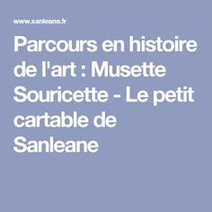 Parcours en histoire de l'art : Musette Souricette - Le petit cartable de Sanleane