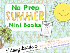 Speechie Freebies: No Prep Summer Mini-Books! Pinned by SOS Inc. Resources. Follow all our boards at pinterest.com/sostherapy/ for therapy resources.