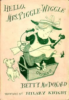 """Ahhhh...one of the best series in children's literature. My favorite one was the """"Radish Cure""""! Mrs. Piggle-Wiggle by Betty McDonald"""